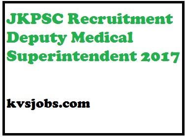 JKPSC Recruitment 2017,JKPSC Recruitment Deputy Medical Superintendent 2017