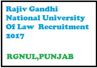 RGNUL Recruitment 2017,rajiv gandhi national university of law pa